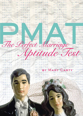 PMAT: The Perfect Marriage Aptitude Test