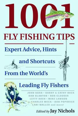 1001 Fly Fishing Tips: Expert Advice, Hints and Shortcuts