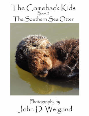 """""""The Comeback Kids"""": The Southern Sea Otter: Book 2"""