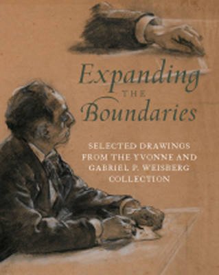 Expanding the Boundaries: Selected Drawings from the Yvonne and Gabriel P. Weisberg Collection