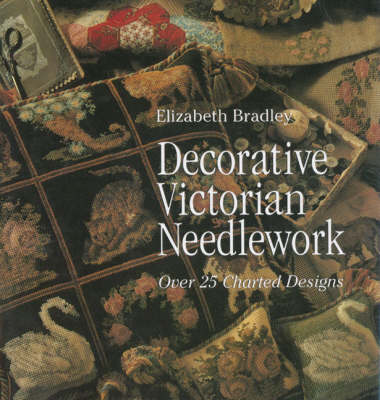 Decorative Victorian Needlework: Over 25 Charted Designs