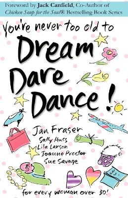 You're Never Too Old to Dream Dare Dance!