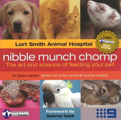 Nibble Munch Chomp: The Art and Science of Feeding Your Pet