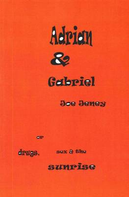 Adrian & Gabriel or Drugs, Sex and the Sunrise