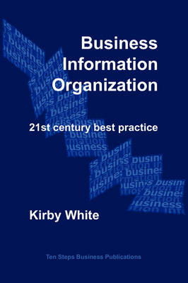 Business Information Organization: 21st Century Best Practice