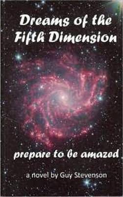 Dreams of the Fifth Dimension: Prepare to be Amazed