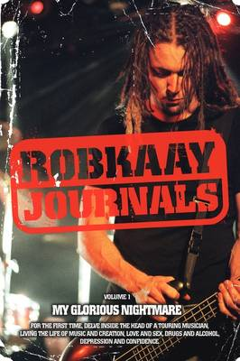 Robkaay Journals; (Vol I) My Glorious Nightmare