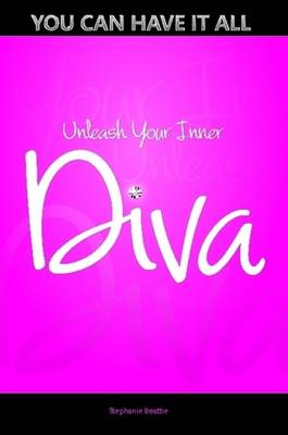 You Can Have It All - Unleash Your Inner Diva