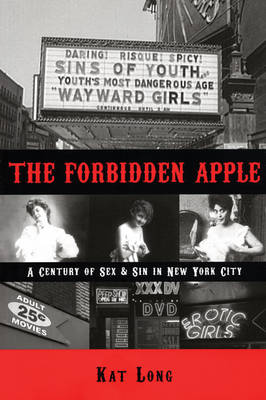 The Forbidden Apple: A Century of Sex and Sin in New York City