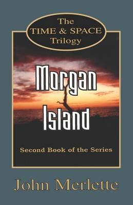 MORGAN ISLAND - Second Book of the Time and Space Trilogy