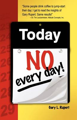 Today...No, Every Day!
