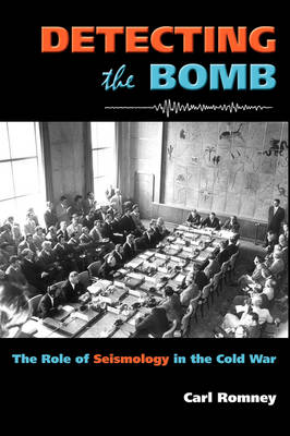 Detecting the Bomb: The Role of Seismology in the Cold War