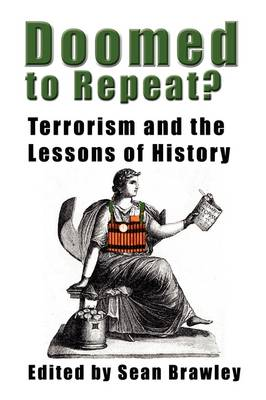 DOOMED TO REPEAT? Terrorism and the Lessons of History