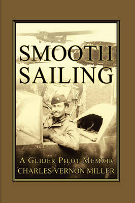Smooth Sailing, A Glider Pilot Memoir