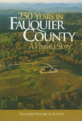 250 Years in Fauquier County: A Virginia Story
