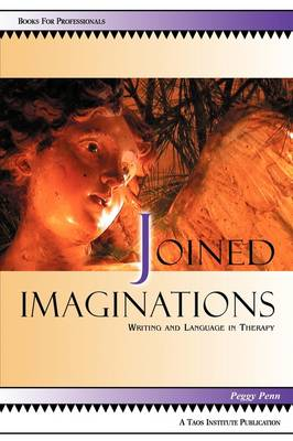 Joined Imaginations: Writing and Language in Therapy