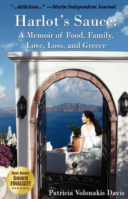 Harlot's Sauce: A Memoir of Food, Family, Love, Loss, and Greece