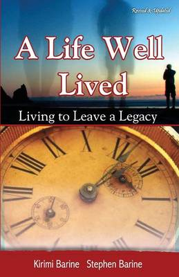 A Life Well Lived: Living to Leave a Legacy