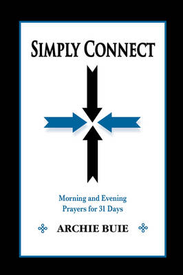 Simply Connect: Morning and Evening Prayers for 31 Days