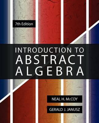 Introduction to Abstract Algebra, 7th Edition