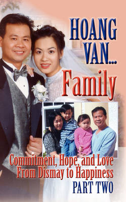 Hoang Van...Family,Commitment, Hope and Love From Dismay to Happiness