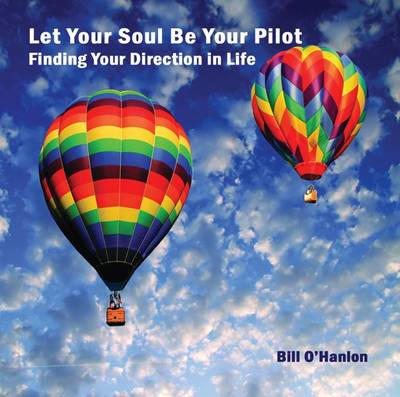 Let Your Soul Be Your Pilot: Finding Your Direction in Life