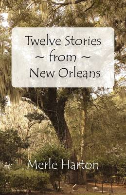 Twelve Stories from New Orleans