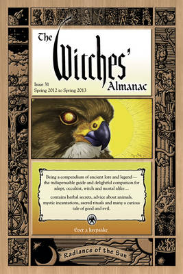 Witches' Almanac: Issue 31: Witches' Almanac 2012 Spring 2012 to Spring 2013 - Radiance of the Sun