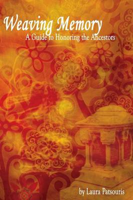 Weaving Memory: A Guide to Honoring the Ancestors