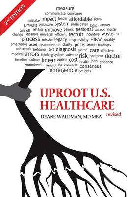 Uproot U.S Healthcare: To Reform U.S. Health Care