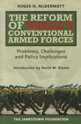 Reform of Russia's Conventional Armed Forces: Problems, Challenges, and Policy Implications