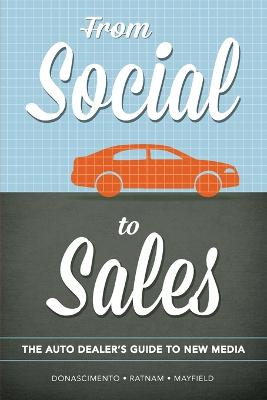 From Social to Sales: The Auto Dealer's Guide to New Media
