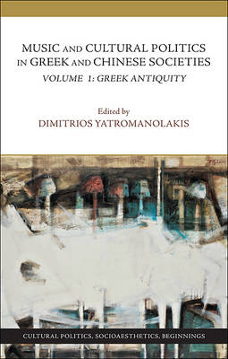 Music and Cultural Politics in Greek and Chinese Societies - Volume 1, Greek Antiquity