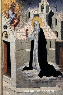 The Collected Works of Julian of Norwich