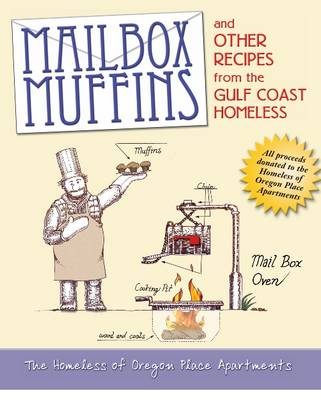 Mailbox Muffins: And Other Recipes from the Gulf Coast Homeless