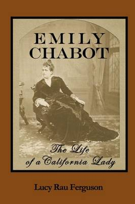 Emily Chabot: The Life of a California Lady