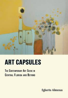 Art Capsules: The Contemporary Art Scene in Central Florida and Beyond