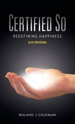 Certified So: Redefining Happiness - KJV Edition