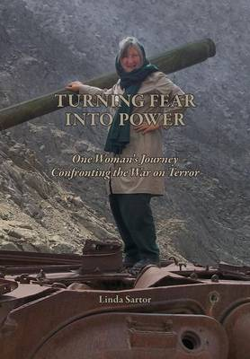 Turning Fear Into Power: One Woman's Journey Confronting the War on Terror