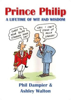 Prince Philip: A Lifetime of Wit and Wisdom