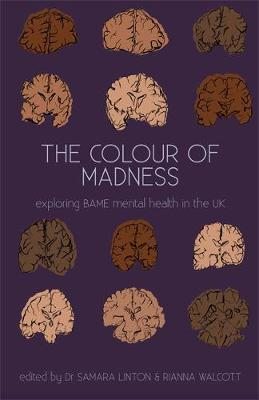 The Colour Of Madness Anthology: Exploring BAME mental health in the UK