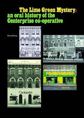 The Lime Green Mystery: An Oral History of the Centerprise Co-Operative