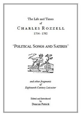 The Life and Times of Charles Rozzell, 1754-1792: Political Songs and Satires