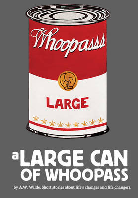 A Large Can of Whoopass