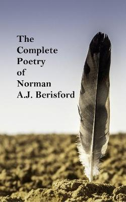 The Complete Poetry of Norman A.J. Berisford