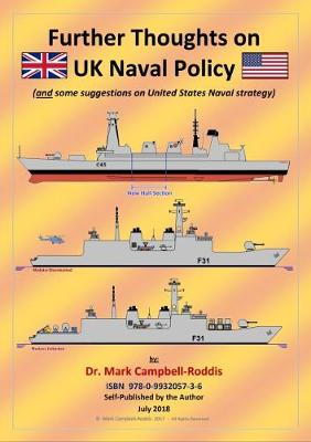 Further Thoughts on UK Naval Policy: And Some Suggestions on United States Naval Strategy