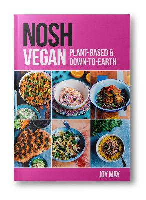 NOSH Vegan: Plant-Based and Down-to-Earth