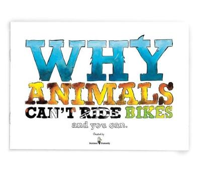 Why Why Animals Can't Ride Bikes and You Can
