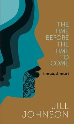 The Time Before The Time To Come: i mua, a muri