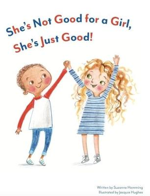 She's Not Good for a Girl, She's Just Good!